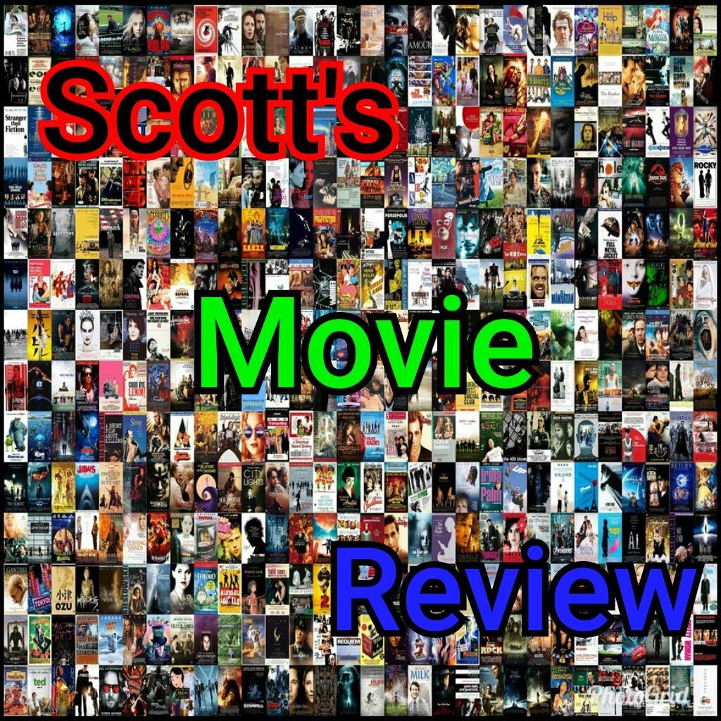 Scott's Movie Reviews